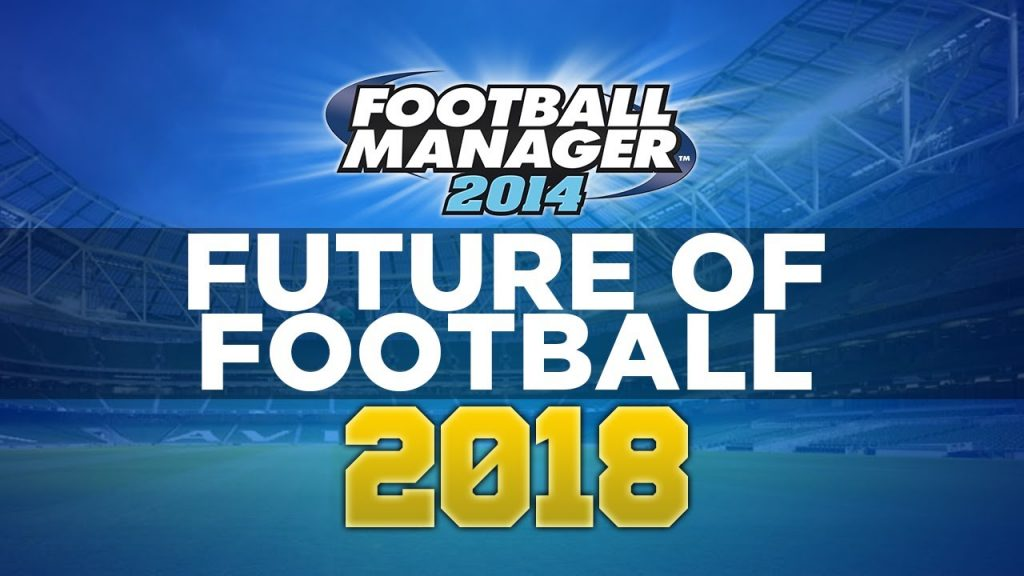 Football Manager 2018 Crack only + PC Free Download